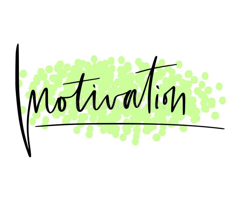 Motivation calligraphy print. Typographic poster design. Handwritting motivational vector print. Motivation calligraphy print. Typographic poster design royalty free illustration
