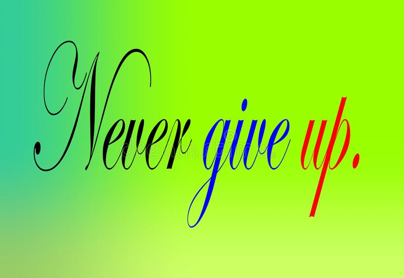 Motivation and colorful design text never give up royalty free illustration