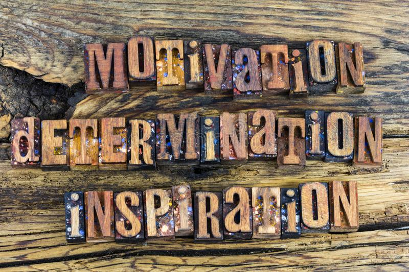 Motivation determination inspiration letterpress stock photography