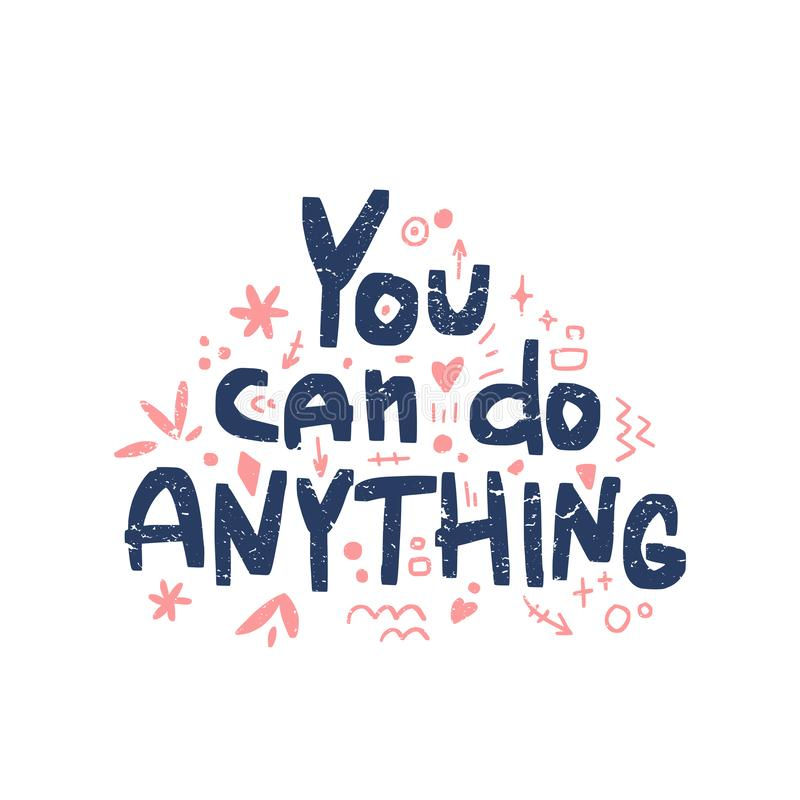 Motivation inspirational quote. Hand drawn lettering. stock illustration