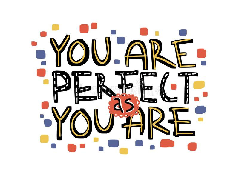 Motivation inspirational quote You are perfect as you are. Hand drawn lettering. royalty free illustration