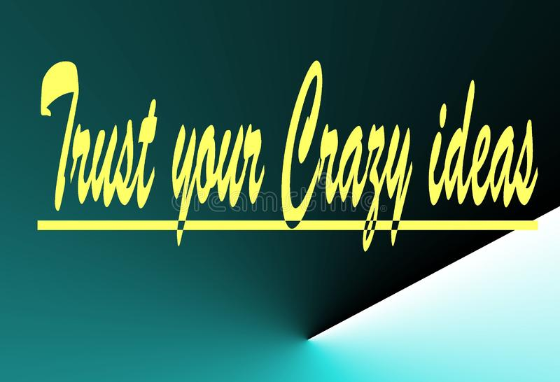 Motivation and colorful design quote Believe in your Crazy idea stock illustration