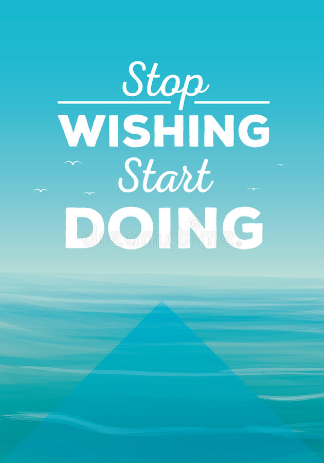 Motivation quote. Stop wishing start doing stock illustration