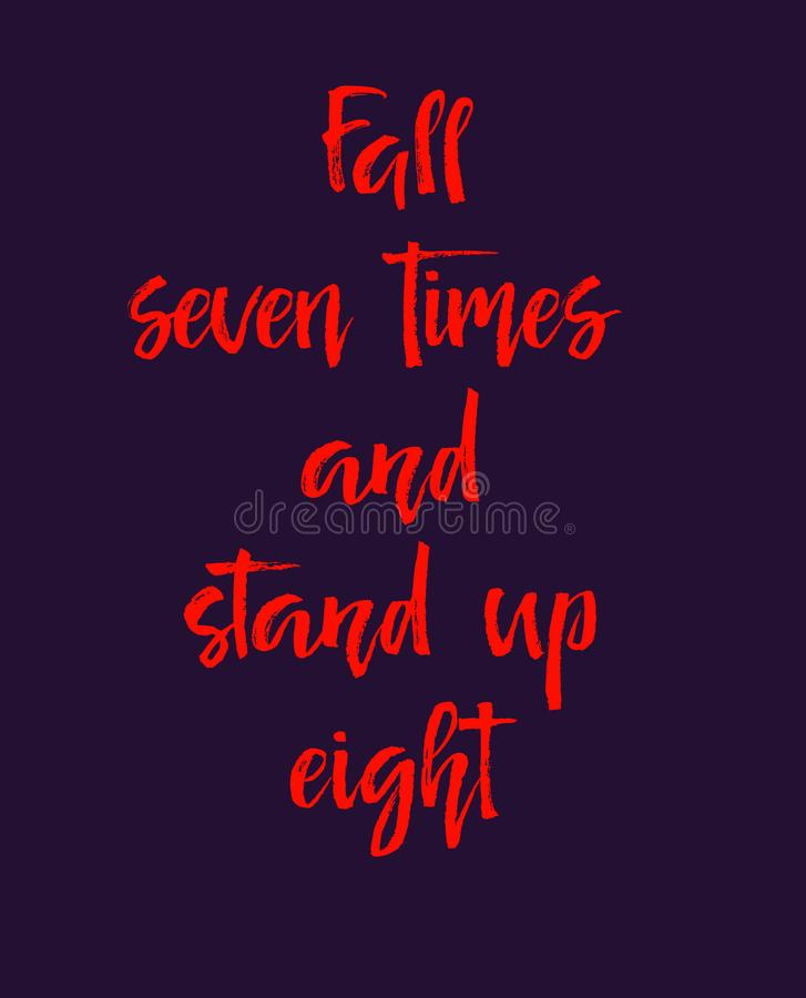 Motivation text fall seven times and stand up eight,, vector illustration stock illustration
