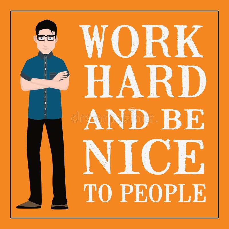 Motivational citationstecken Arbete hårt och är trevligt till folk stock illustrationer