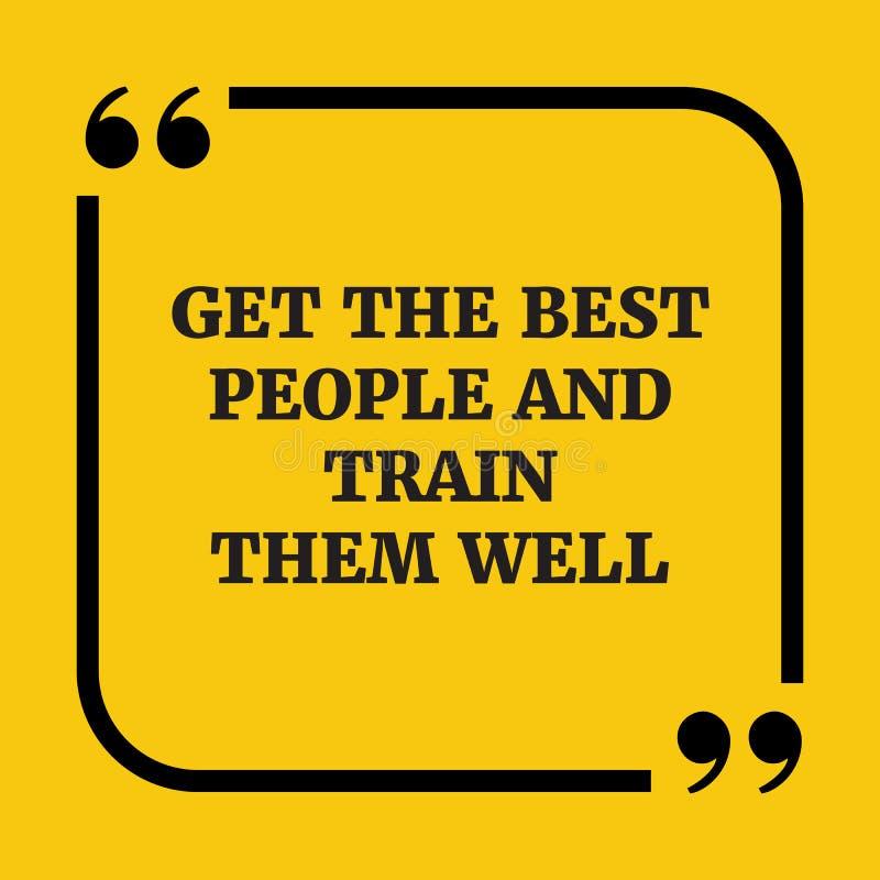 Motivational citationstecken Få det bästa folket och utbilda dem väl royaltyfri illustrationer