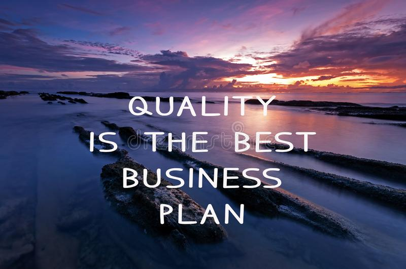 Life Inspirational Quotes - Quality is the best business plan stock photo