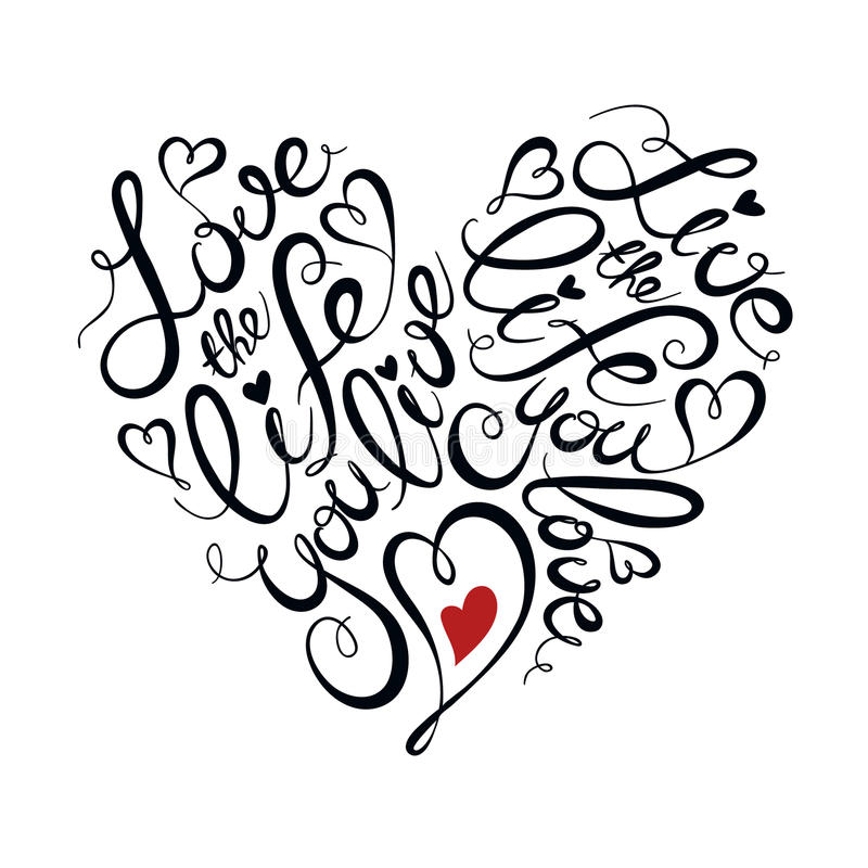 Motivational poster. Lettering poster. Motivational illustration with text. Love the life you live. Quote in heart shape stock illustration