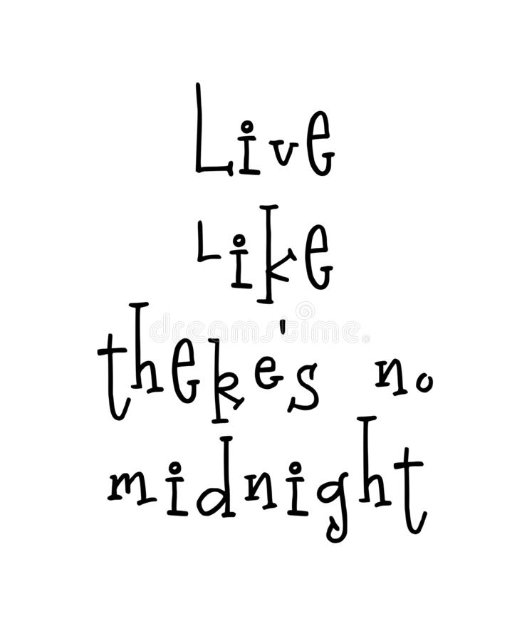Motivational poster with lettering quote Live like there is no midnight vector illustration