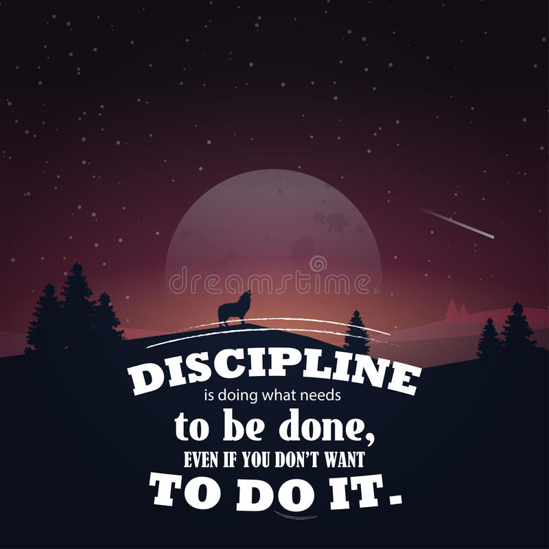 Motivational poster with nature background. Discipline is doing what needs to be done, even if you don`t want to do it. Motivational poster with nature stock illustration