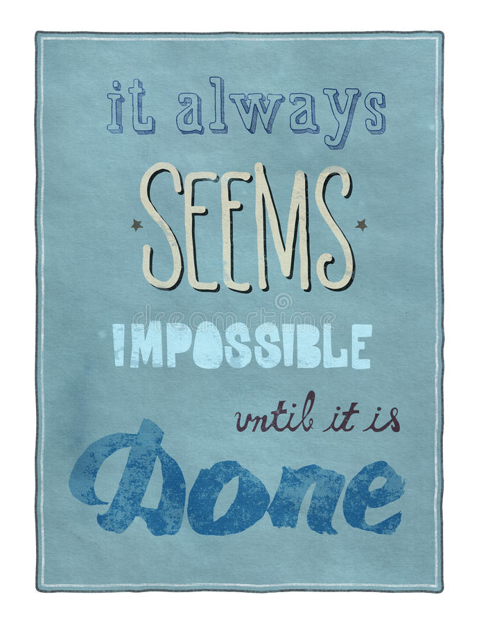 Motivational poster. Retro style motivational poster with calligraphy text encouraging people to remember that even that which seems impossible is possible to royalty free illustration