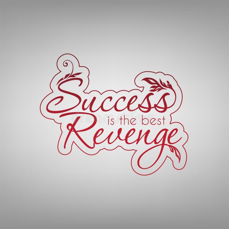 Success Is The Best Revenge  Stock Vector - Illustration of