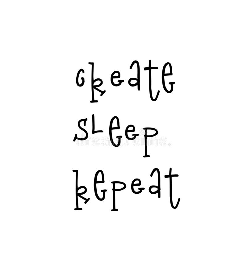 Motivational poster with lettering quote create sleep repeat royalty free illustration