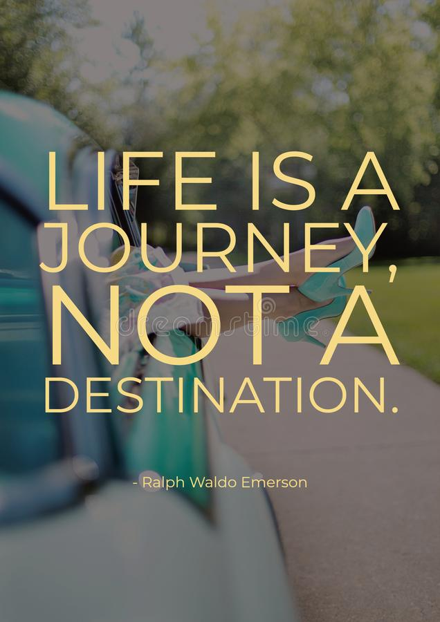 Motivational Quote - Life is a journey, not a destination stock photos