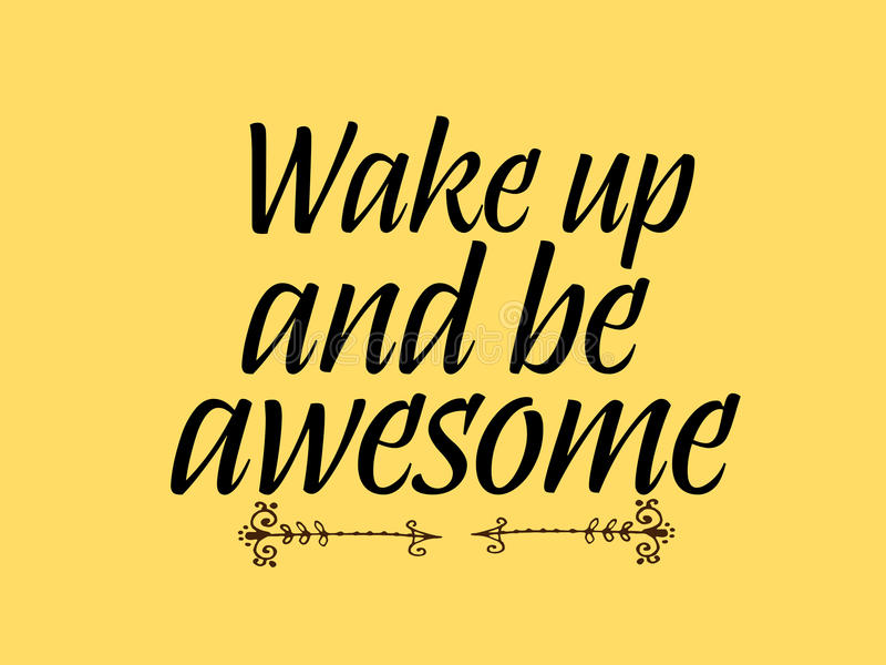 Motivational quote. `Wake up and be awesome` stock illustration