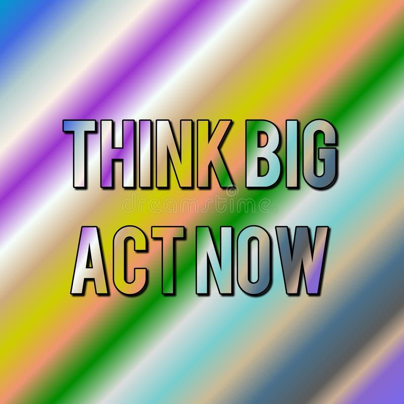 Motivational quotes. Inspirational quote. saying about life. Think big act now. royalty free stock image