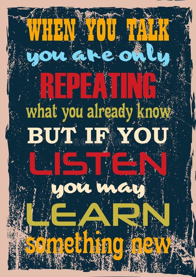 Motivationcitationstecknet, när du talar, upprepar du endast vad du vet redan men om du lyssnar Maj att lära något stock illustrationer