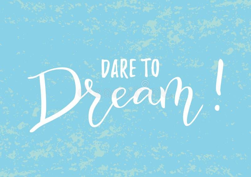 Motivkalligraphiebeschriftung der Herausforderung, zum im Weiß auf dem blauen strukturierten Hintergrund zu träumen verziert mit  lizenzfreie abbildung