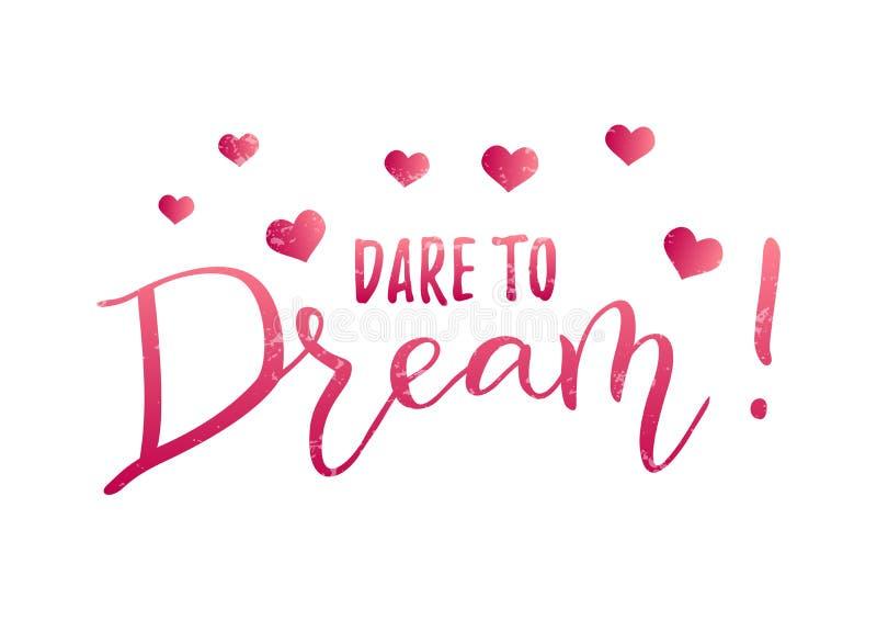 Motivkalligraphiebeschriftung der Herausforderung zum Traum in der rosa Steigung auf dem weißen Hintergrund verziert mit Herzen stock abbildung