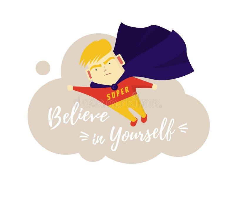 Motivphrase Glauben Sie an selbst Der Junge ist ein Superheld Motivation und Selbstvertrauen lizenzfreie abbildung