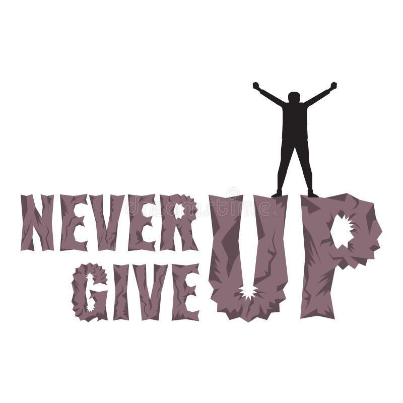 Motivtypographieplakat mit Zitat nie f?r T-Shirt Entwurf aufgeben Mann, der die Berge auf der Spitze klettert lizenzfreie abbildung