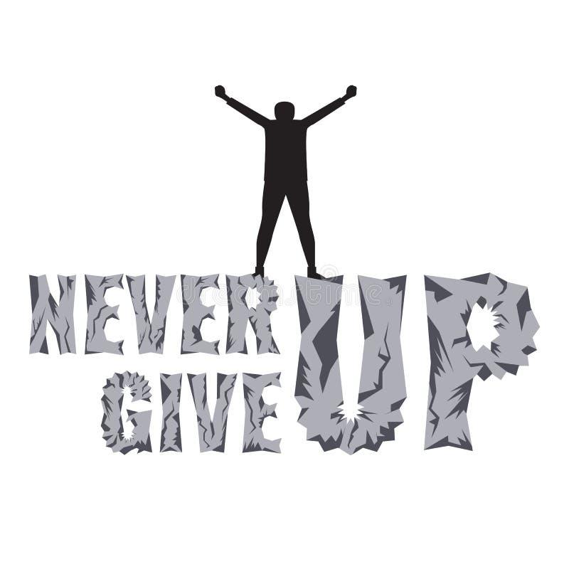 Motivtypographieplakat mit Zitat nie f?r T-Shirt Entwurf aufgeben Mann, der die Berge auf der Spitze klettert stock abbildung