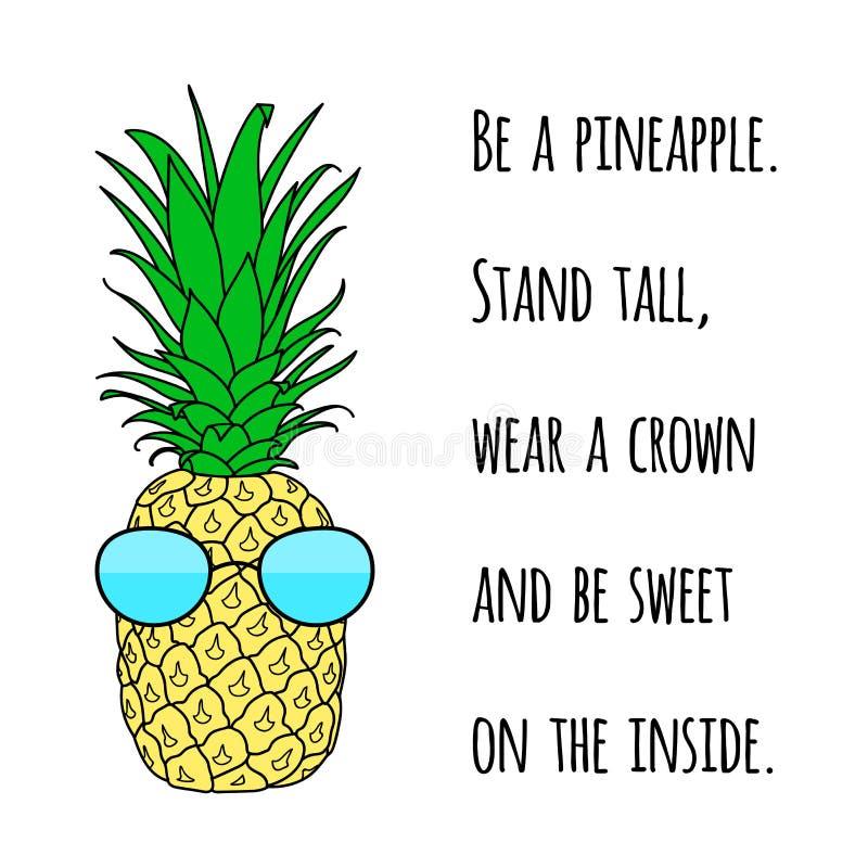Motivzitat auf Druck mit einer Ananas Plakat mit saftiger des Sommers frischer und süßer Frucht vektor abbildung