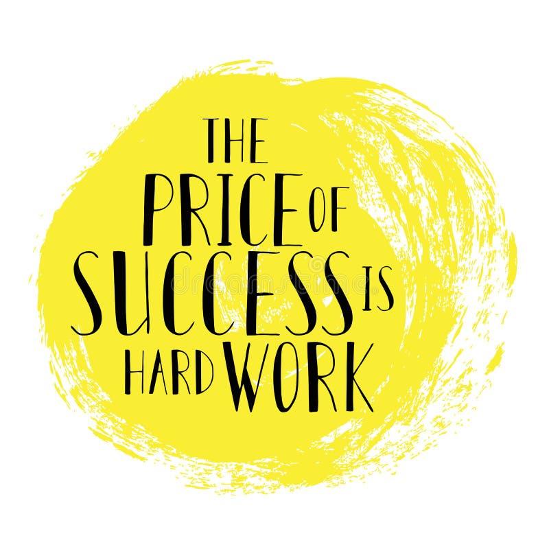 Motivzitat der Preis des Erfolgs ist harte Arbeit beschriftung Auf gelbem Hintergrund lizenzfreie abbildung