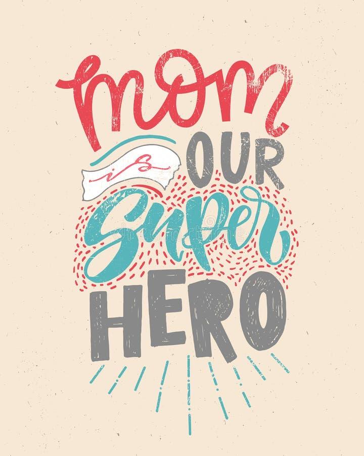 Motywacyjna wycena w wektorze Mama jest nasz bohaterem Odizolowywający na beżowego rocznika tła ręcznie pisany literowaniu Kaligr ilustracji