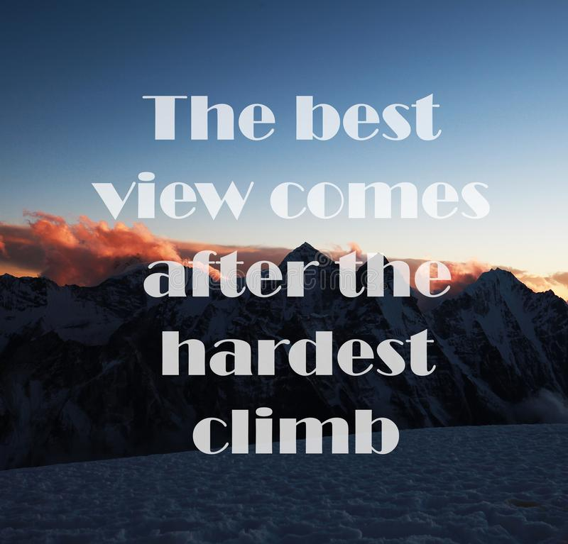 Mountains background with Inspirational quote - The best view comes after the hardest climb. For wallpaper background stock photography