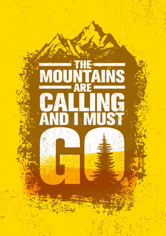 The Mountains Are Calling And I Must Go. Outdoor Adventure Inspiring Motivation Quote. Vector Typography Banner. Design Concept On Grunge Texture Rough vector illustration