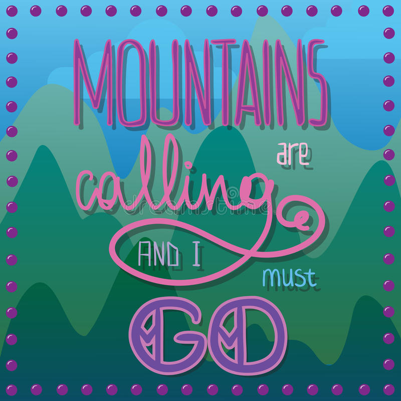 MOUNTAINS ARE CALLING AND I MUST GO vector card royalty free stock images