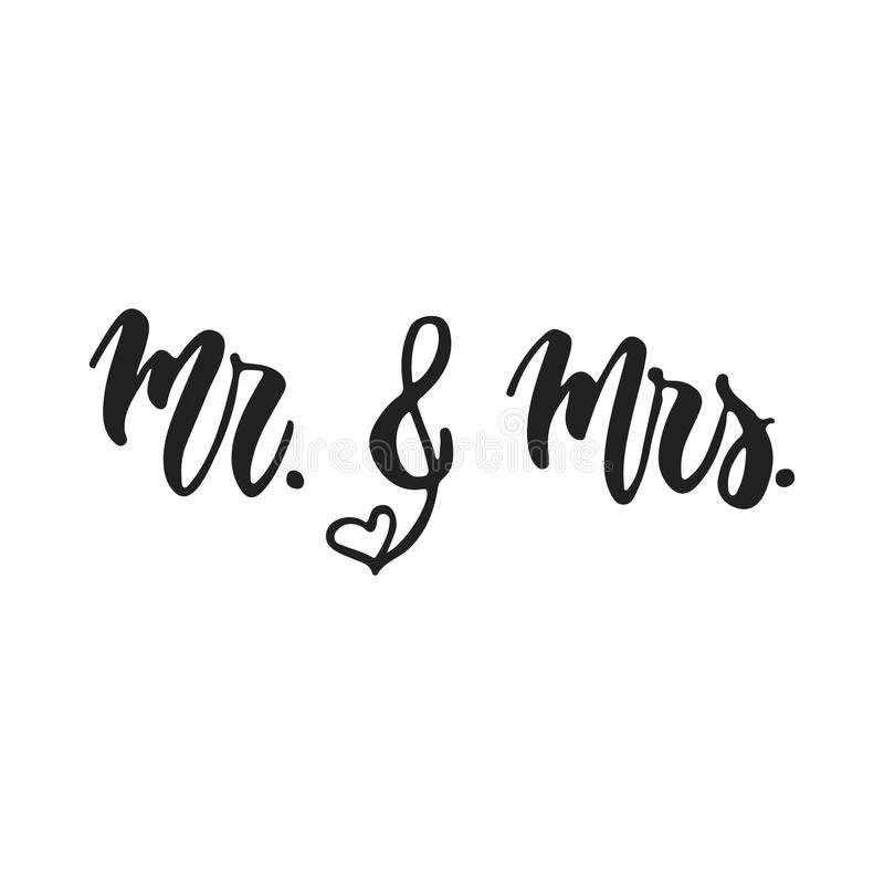 Mr. and Mrs. - hand drawn wedding romantic lettering phrase isolated on the white background. Fun brush ink vector. Calligraphy quote for invitations, greeting royalty free illustration