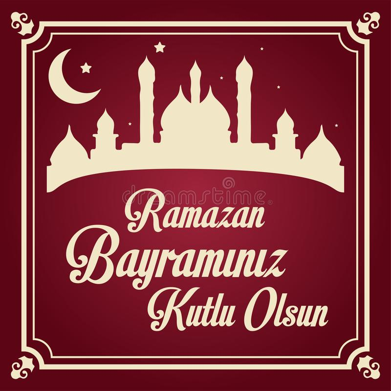 Mubarak Islamic Feast Greetings Turkish: Ramazan Bayraminiz Kutlu Olsun Eid al Fitr Mubarak Islamic Feast h?lsningar Ramadan K vektor illustrationer