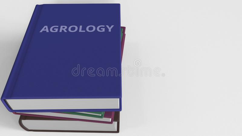 Mucchio dei libri su AGROLOGIA, rappresentazione 3D illustrazione vettoriale