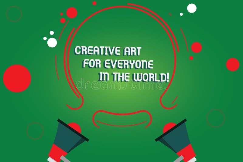 Muestra del texto que muestra el mundo creativo de Art For Everyone In The La foto conceptual separó creatividad a otras el megáf stock de ilustración