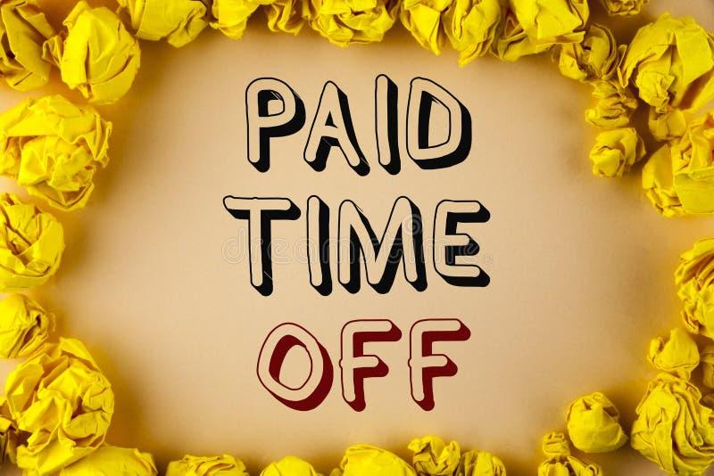 Muestra del texto que muestra tiempo pagado apagado Vacaciones conceptuales de la foto con la cura de reclinación del pago de las imagen de archivo libre de regalías