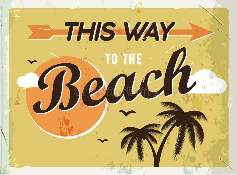 Muestra retra del metal del Grunge Esta manera a la playa Cartel de la vendimia Letrero del camino Diseño pasado de moda stock de ilustración
