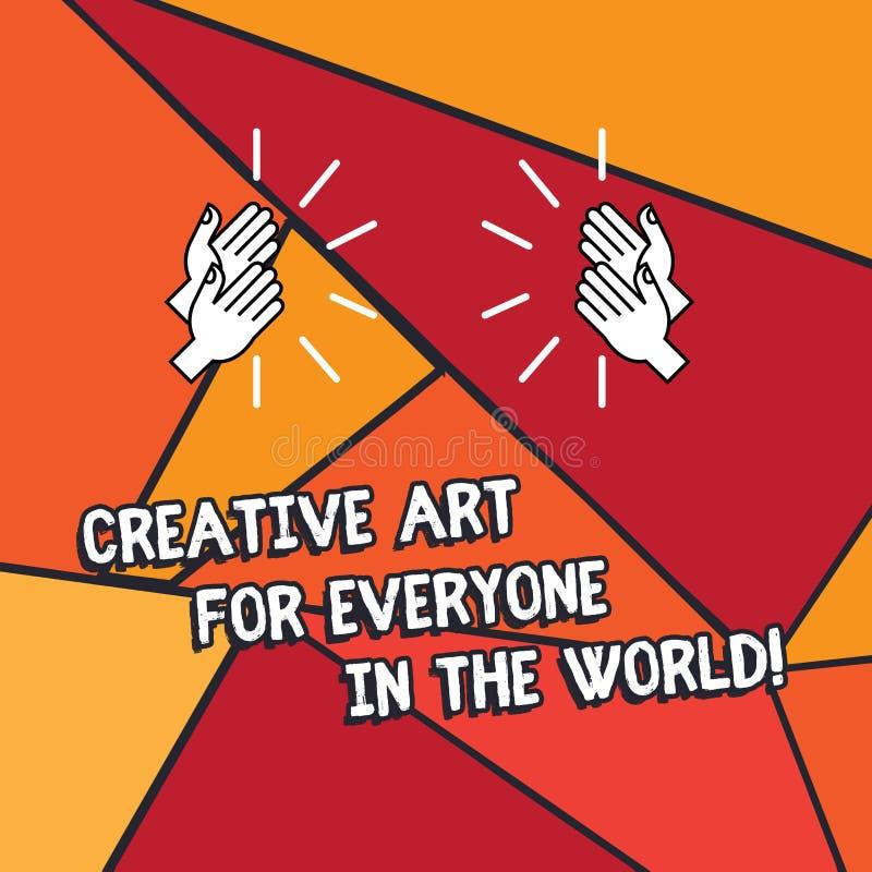Mundo creativo de Art For Everyone In The del texto de la escritura de la palabra Concepto del negocio para la creatividad separa ilustración del vector