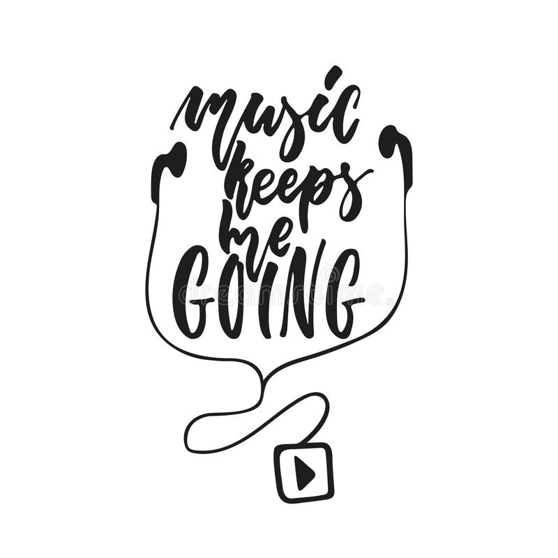 Music keeps me going - hand drawn lettering quote isolated on the white background. Fun brush ink vector illustration stock illustration