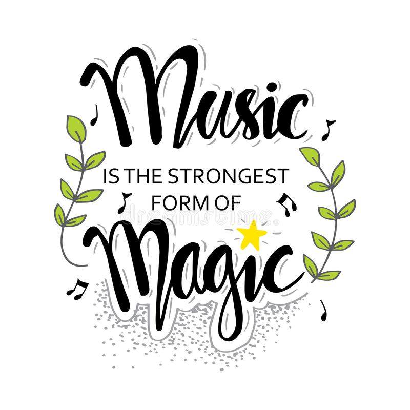Music is the strongest form of magic. Hand drawn lettering quote. stock illustration