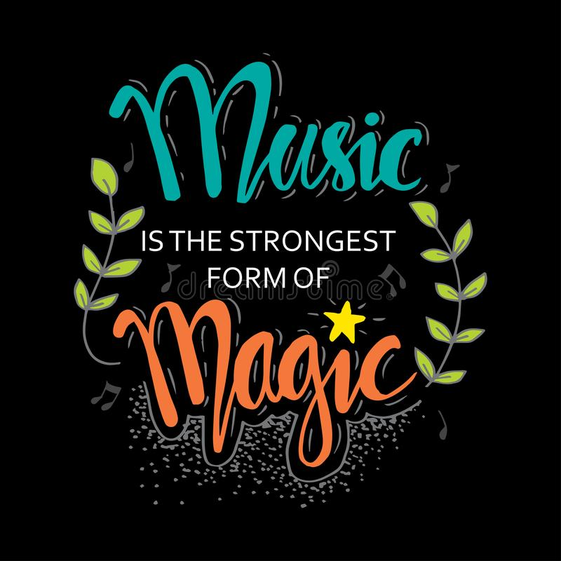 Music is the strongest form of magic. Hand drawn lettering quote. Music quotes vector illustration