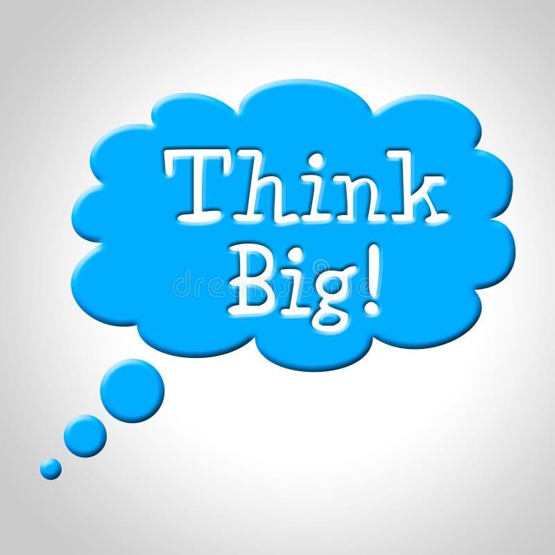 Myśleć Dużych sposobów Wielką przyszłość I Aspiruje ilustracja wektor