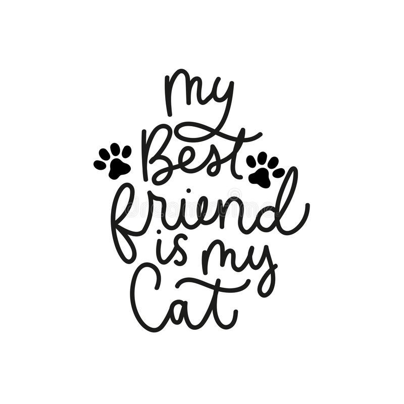 My best friend is my cat with paws poster. My best friend is my cat poster vector illustration. Inspirational and lovable quote written in curvy black font on stock illustration