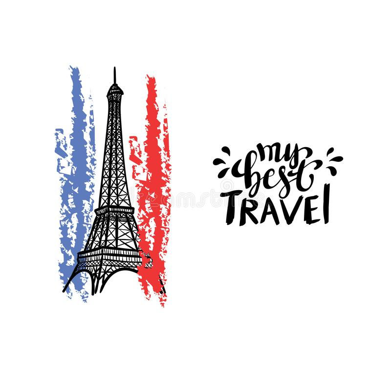 My Best Travel inspiration quotes lettering with Eiffel Tower. Motivational typography. Calligraphy graphic design element vector illustration