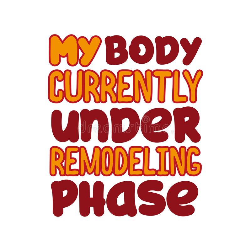 Free My Body Currently Under Remodeling Phase - Positive Funny Text. Stock Photos - 163654813