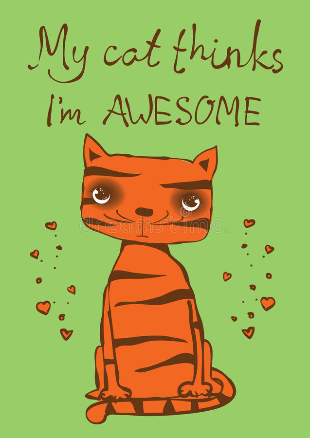 My cat thinks I`m awesome vector illustration