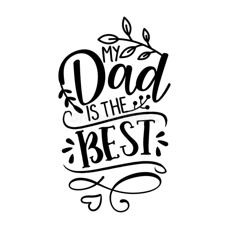 Free My Dad Is The Best - Happy Father`s Day Lettering Set. Stock Photo - 170707310