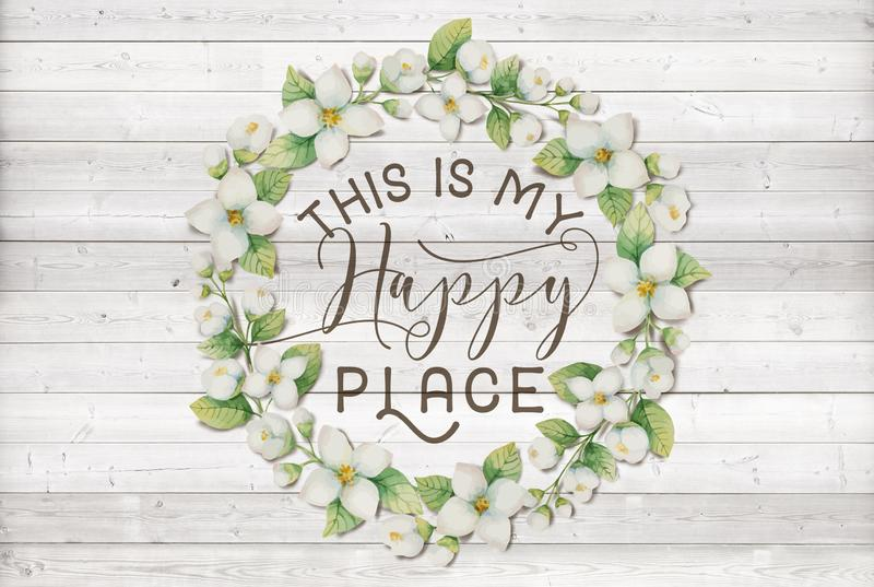 This is my Happy Place Cotton Floral Wreath with Wooden Shabby Chic Background stock illustration