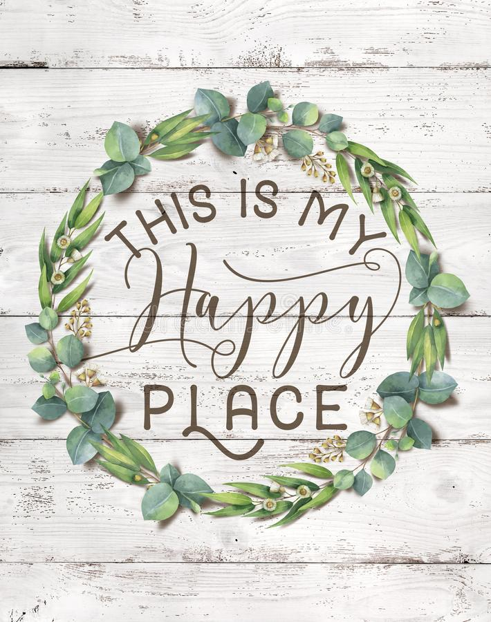 This is my Happy Place Cotton Floral Wreath with Wooden Shabby Chic Background royalty free illustration